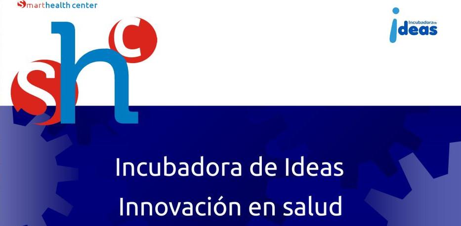Incubadora de ideas: Innovación en salud